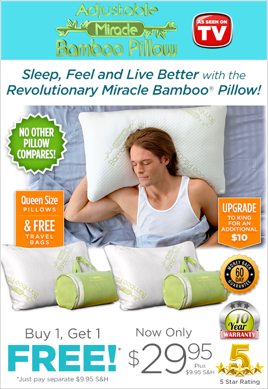 Miracle Bamboo® Pillow allows you to Sleep, Feel and Live Better with the Revolutionary Bamboo Pillow!